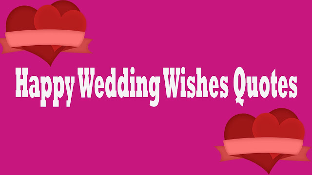 Happy Wedding Wishes Quotes