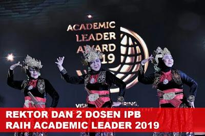 Rektor dan Dua Dosen IPB Raih Academic Leader 2019