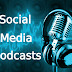 10 Social Media Podcasts to Take Your Marketing Skills to the Next Level