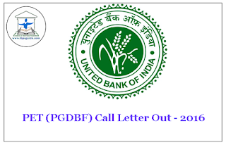 United Bank of India PET (PGDBF) call letter out – 2016