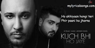 Kuch Bhi Ho Jaye lyrics | B Praak