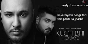 Kuch Bhi Ho Jaye lyrics | B Praak |Romantic song 2020