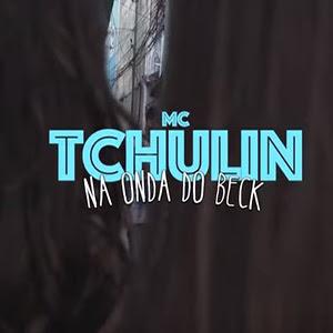 Baixar Na Onda do Beck MC Tchulin Mp3 Gratis