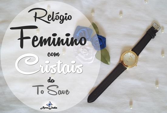 Relógio Feminino com Cristais da To Save