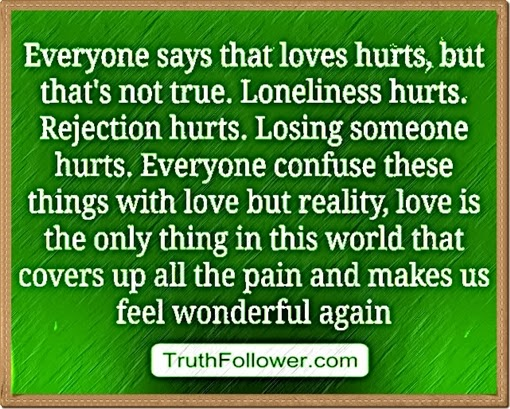 Loneliness And Rejection Hurts, Love Quotes