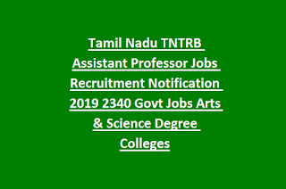 Tamil Nadu TNTRB Assistant Professor Jobs Recruitment Notification 2019 2340 Govt Jobs Arts & Science Degree Colleges