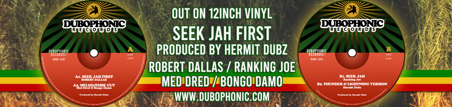 Seek Jah First - Hermit Dubz / Robert Dallas / Ranking Joe / Med Dred / Bongo Damo / Dubophonic Records 2019 / Cyprus