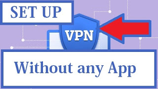 How To Setup Vpn On Android Phone Without Any App