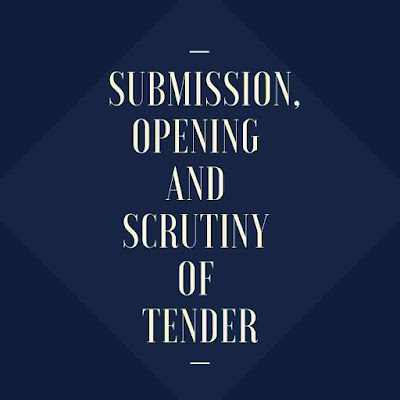 Submission, Opening, and Scrutiny of Tender