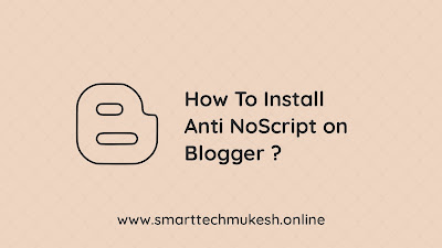 How to Install Anti NoScript on Blogger