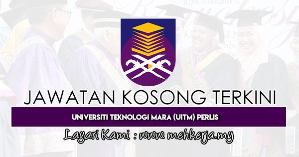 Jawatan Kosong Terkini 2020 di Universiti Teknologi MARA Perlis