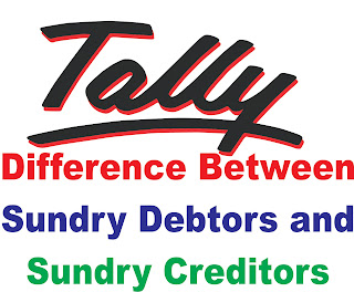 Difference between Sundry Debtors and Sundry Creditors in Tally Hindi