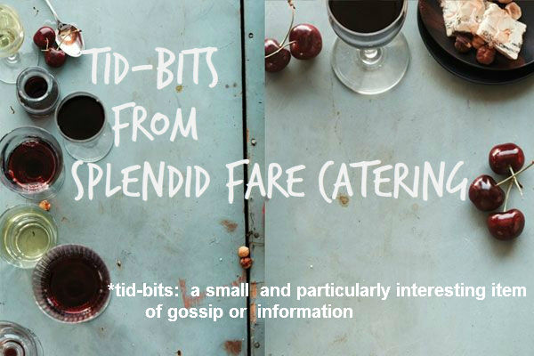 TID·BITS from Splendid Fare Catering