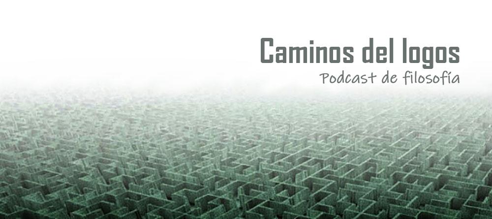 Caminos del lógos | Podcast de filosofía
