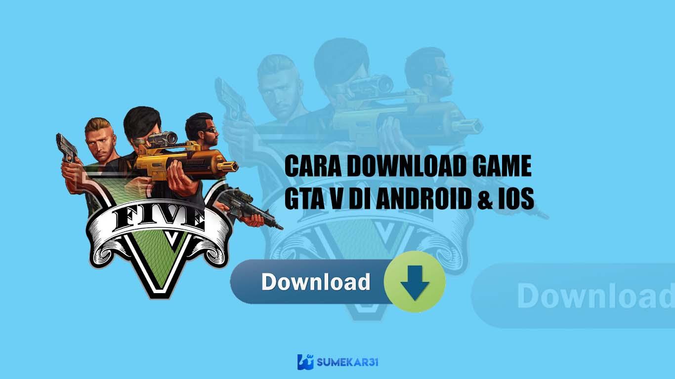 Cara Unduh Download Game GTA V Android iOS Terbaru