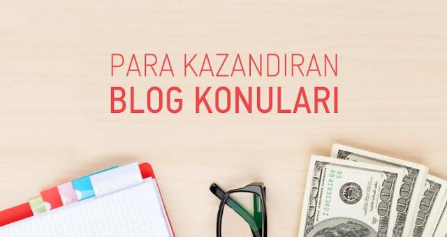 Para kazandıran blog konuları