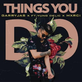 Things You Do - Garry Jas, Yung Delic