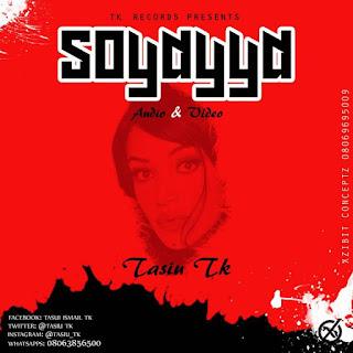 [New Music] Tasiu Tk - Soyayya | @Tasiu_Tk