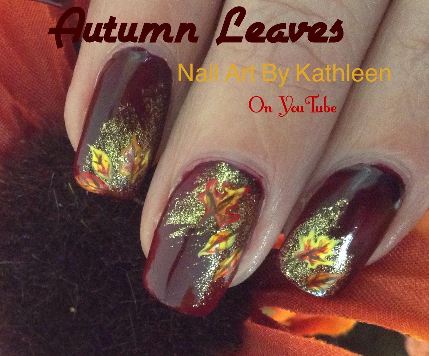 Nail Art By Kathleen: Autumn Leaves Nail Art, #nails #nailart #fall ...