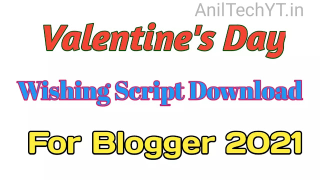 Valentine's Day Wishing Script 2021 Free Download for Blogger