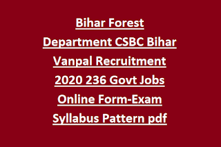 Bihar Forest Department CSBC Bihar Vanpal Recruitment 2020 236 Govt Jobs Online Form-Exam Syllabus Pattern pdf