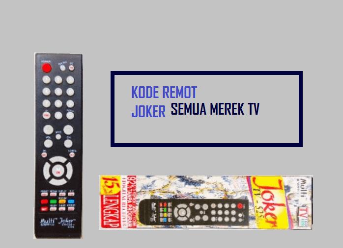 45 Kode Remot Joker Multi Untuk Semua Merek Tv Galaxyite Media