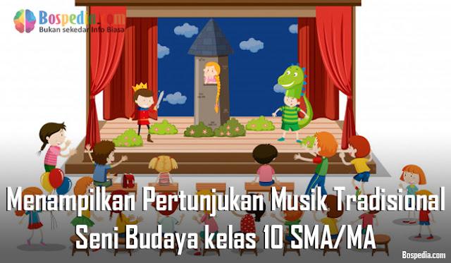Materi Menampilkan Pertunjukan Musik Tradisional Mapel Seni Budaya kelas 10 SMA/MA