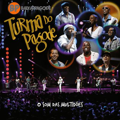 Turma do Pagode O Som das Multidões Ao Vivo (2012) Download