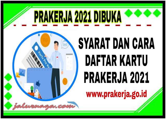 Syarat dan Cara Mendaftar Kartu Prakerja 2021