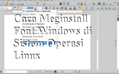 Panduan Cara Meginstall Font Windows di Sistem Operasi Linux dengan Mudah