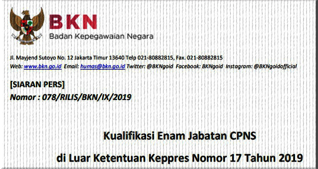 Kualifikasi Enam Jabatan CPNS di Luar Ketentuan Keppres Nomor 17 Tahun 2019 ([SIARAN PERS] Nomor : 078/RILIS/BKN/IX/2019)