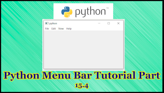 Python GUI Menu Bar Tutorial Part 15.4