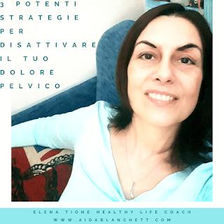 3 Potenti Strategie Per Disattivare Il Tuo Dolore Pelvico [Vlog] | Elena Tione Healthy Life Coach