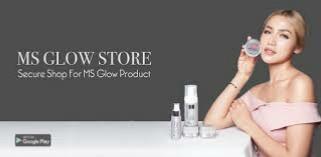 Mengenal MS Glow Lebih Dekat Melalui Aplikasi dan Website Resmi www.ms-glow.store