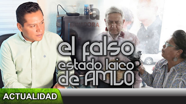 El falso estado laico de AMLO