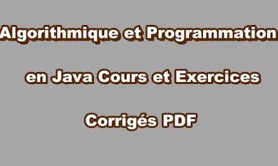 Algorithmique et Programmation en Java Cours et Exercices Corrigés PDF