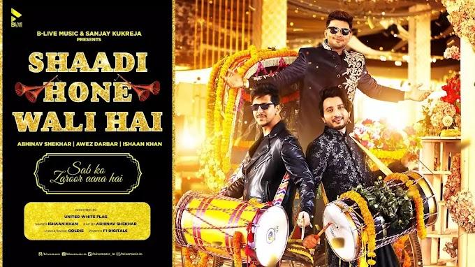 Shaadi Hone Wali Hai Lyrics - Ishaan Khan & Goldie