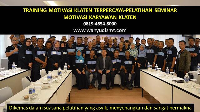 TRAINING MOTIVASI KLATEN - TRAINING MOTIVASI KARYAWAN KLATEN - PELATIHAN MOTIVASI KLATEN – SEMINAR MOTIVASI KLATEN
