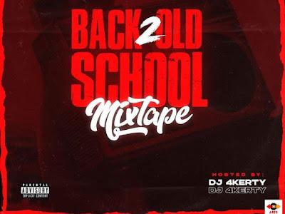 🔥[MIXTAPE] DJ 4kerty – Back 2 Old School Mixtape