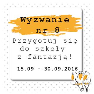 http://bialekruczki.blogspot.com/2016/09/wyzwanie-nr-8-przygotuj-sie-do-szkoy-z.html