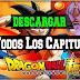 Cómo descargar todos los capítulos de Dragon Ball Super