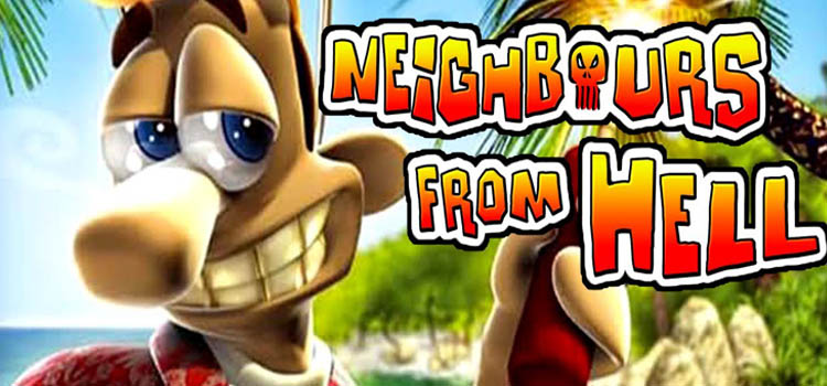 neighbours from hell download full version