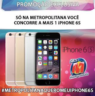 Promoção Metropolitana iphone 6s