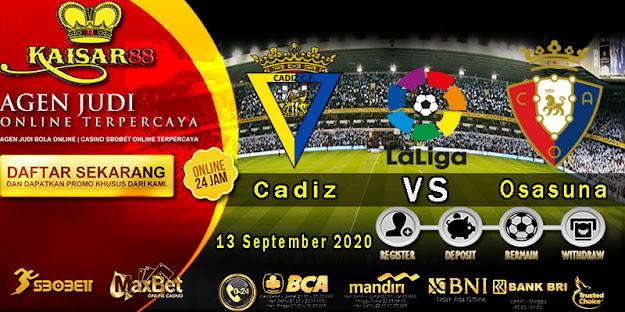 Prediksi Bola Terpercaya Liga Spanyol Cadiz vs Osasuna 13 September 2020