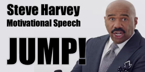 Header picture for Steve Harvey motivational speech jump, includes video, transcription and analysis of the speech.