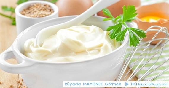 Rüyada Mayonezin Görülmesi