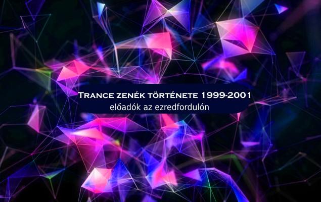 Trance zenék története 1999-2001, előadók az ezredfordulón