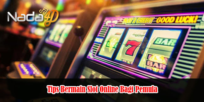 Tips Bermain Slot Online Bagi Pemula