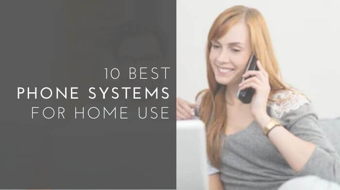 10 Best Phone Systems for Home Use