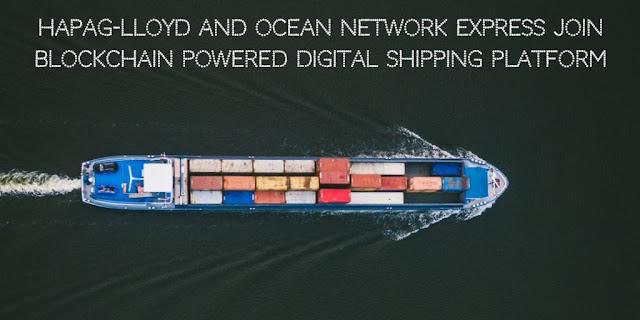 Hapag-Lloyd and Ocean Network Express Join Blockchain powered Digital Shipping Platform, Tradelens